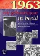 Geboortejaar in Beeld - 1963