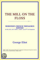 The Mill On The Floss (Webster's French Thesaurus Edition)