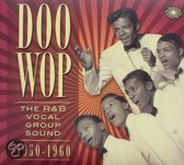Doo Wop: R&B Vocal Group 1950 To 60