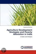 Agriculture Development Strategies and Poverty Alleviation in India