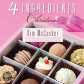 4 Ingredients Christmas: Recipes for a Simply Yummy Holiday