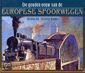De gouden eeuw van de Europese spoorwegen