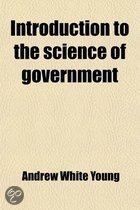 Introduction to the Science of Government; And Compend of the Constitutional and Civil Jurisprudence of the United States. with a Brief Treatise on Po