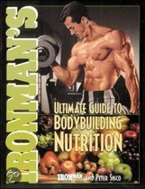 Ironman's  Ultimate Guide To Body Building Nutrition