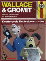 Wallace & Gromit / Knettergoeie knutselconstructies