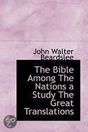 The Bible Among The Nations a Study The Great Translations