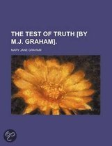 The Test of Truth [By M.J. Graham]