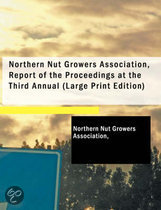Northern Nut Growers Association, Report of the Proceedings at the Third Annual