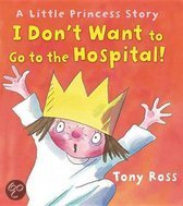 I Don't Want to Go to the Hospital!