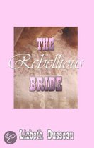 The Rebellious Bride
