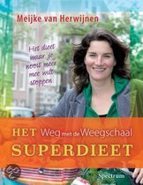 Het weg met de weegschaal superdieet - ISBN:9789027465498
