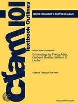 Outlines & Highlights for Criminology by Freda Adler, Gerhard Mueller, William S. Laufer, ISBN