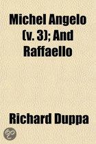 Michel Angelo (Volume 3); And Raffaello