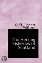 The Herring Fisheries of Scotland