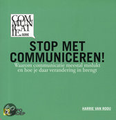 Stop met communiceren!