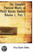 The Complete Poetical Works of Percy Bysshe Shelley, Volume 1, Part 1