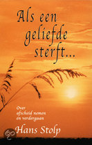 Books for Singles / Psychologie / Verliesverwerking / Als een geliefde sterft ...