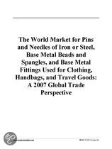 The World Market for Pins and Needles of Iron or Steel, Base Metal Beads and Spangles, and Base Metal Fittings Used for Clothing, Handbags, and Travel Goods