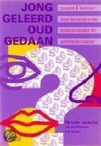 Jong Geleerd Oud Gedaan