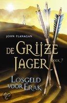De Grijze Jager - boek 7:  Losgeld voor Erak