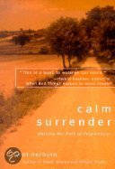 Calm Surrender: Walking The Path Of Forgiveness