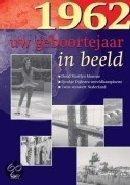 Geboortejaar in Beeld - 1962