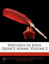 Writings of John Quincy Adams, Volume 2