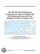 The 2007-2012 World Outlook for Components Not Sold as Complete Units for Prefabricated Stationary Wood Buildings Not Sold as Complete Units