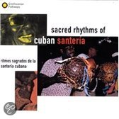 Sacred Rhythms Of Cuban Santeria