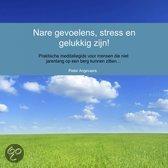 Nare gevoelens, stress en gelukkig zijn!