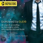 Inspirations - Borrowed By Buble