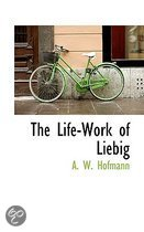 The Life-Work of Liebig
