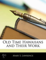 Old Time Hawaiians and Their Work