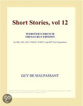 Short Stories, Vol 12 (Webster's French Thesaurus Edition)