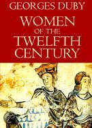 Women of the Twelfth Century, Volume 1: Eleanor of Aquitaine and Six Others