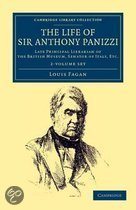 The Life of Sir Anthony Panizzi, K.C.B. 2 Volume Set