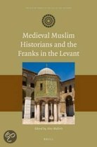 Medieval Muslim Historians and the Franks in the Levant