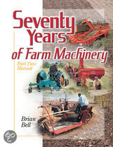 Seventy Years Of Farm Machinery