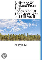 A History of England from the Conclusion of the Great War in 1815 Vol II