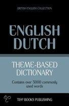 Theme-Based Dictionary British English-Dutch - 5000 Words