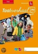Taalverhaal.nu Taal (5x) / Groep 7 / deel Werkschrift A