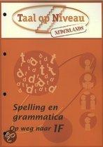 Taal op niveau Spelling en grammatica op weg naar niveau 1F