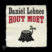 Daniel Lohues - Hout moet