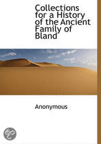 Collections for a History of the Ancient Family of Bland
