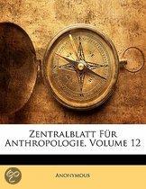 Zentralblatt Fur Anthropologie, Volume 12