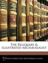 The Reliquary & Illustrated Arch Ologist
