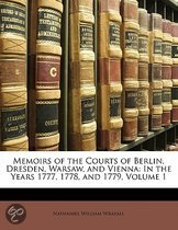 Memoirs of the Courts of Berlin, Dresden, Warsaw, and Vienna