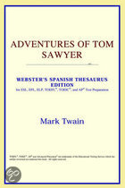 Adventures Of Tom Sawyer (Webster's Spanish Thesaurus Edition)