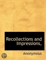 Recollections and Impressions,