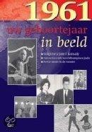 Geboortejaar in Beeld - 1961